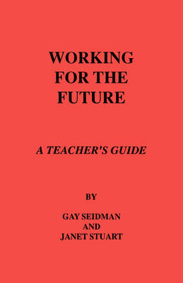 Working for the Future: Tchrs': A Teacher's Guide (Paperback)