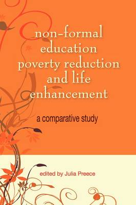 Non-Formal Education, Poverty Reduction and Life Enhancement: A Comparative Study (Paperback)