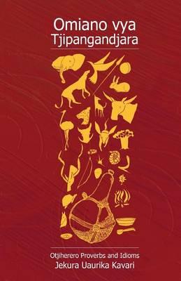 Omiano Vya Tjipangandjara. Otjiherero Proverbs and Idioms (Paperback)