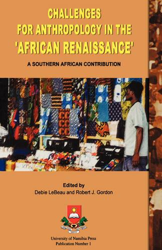 Challenges for Anthropology in the African Renaissance: A Southern African Contribution (Paperback)