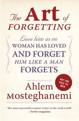 The Art of Forgetting: A Guide for Broken-Hearted Women (Paperback)