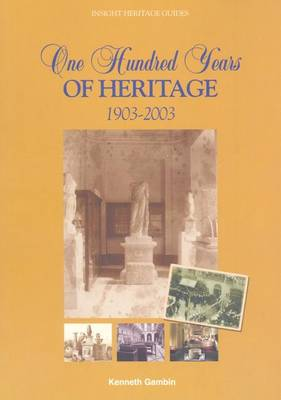One Hundred Years of Heritage, 1903-2003: A History of State Museums and Heritage Sites in Malta (Paperback)