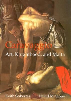 Caravaggio: Art, Knighthood and Malta (Paperback)