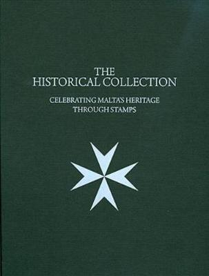 The Historical Collection: Celebrating Malta's Heritage Through Stamps (Hardback)