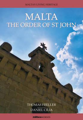 Malta: The Order of St John - Maltas Living Heritage Series 4 (Hardback)