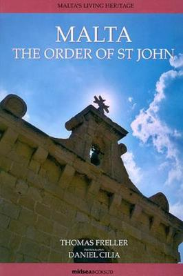 Malta: The Order of St John - Maltas Living Heritage Series 4 (Paperback)