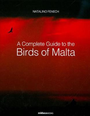 A Complete Guide to Birds of Malta (Hardback)
