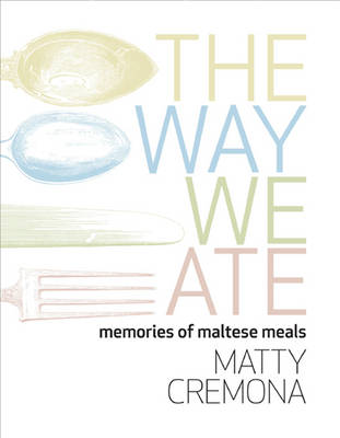 The Way We Ate (Hardback)