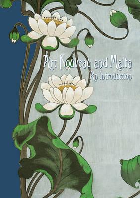 Art Nouveau and Malta: An Introduction (Paperback)