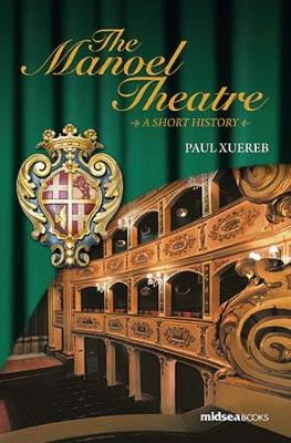 The Manoel Theatre: A Short History (Paperback)