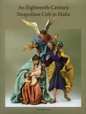 An Eighteenth-Century Neapolitan Crib in Malta (Hardback)