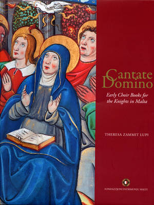 Cantate Domino: Early Choir Books for the Knights in Malta (Hardback)
