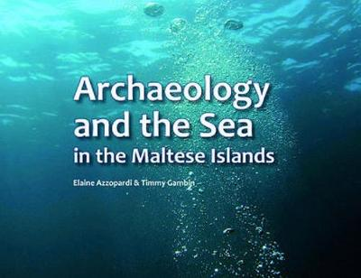 Archaeology and the Sea in the Maltese Islands (Paperback)