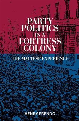 Party Politics in an Island Colony (Hardback)