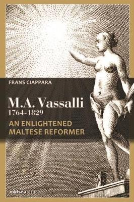 Mikiel Anton Vassalli (1764-1829): An Enlightened Maltese Reformer (Hardback)