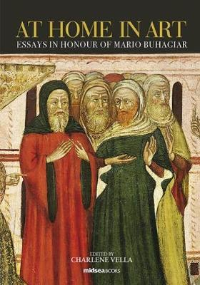 At Home in Art: Essays in Honour of Mario Buhagiar (Hardback)
