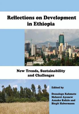 Reflections on Development in Ethiopia. New Trends, Sustainability and Challenges (Paperback)