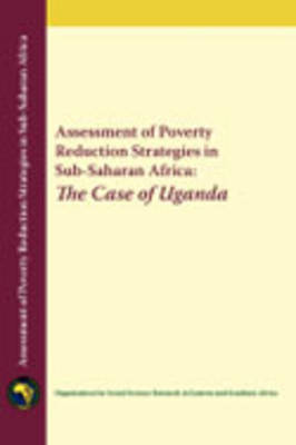 Assessment of Poverty Reduction Strategies in Sub-Saharan Africa: The Case of Uganda (Paperback)
