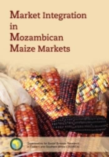 Market Integration in Mozambican Maize Markets (Paperback)