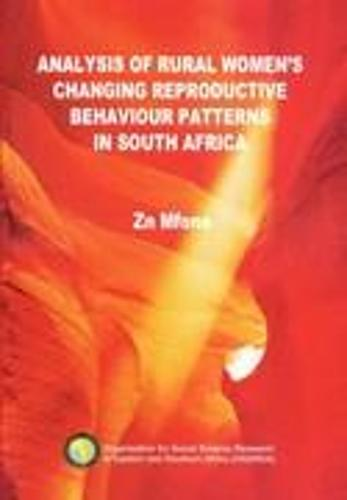 Analysis of Changing Rural Women's Reproduction Behavior Patterns in South Africa (Paperback)