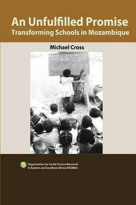 An Unfulfilled Promise. Transforming Schools in Mozambique (Paperback)