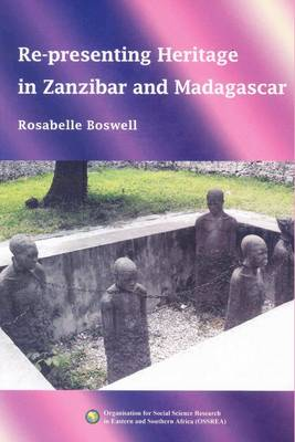 Re-Presenting Heritage in Zanzibar and Madagascar (Paperback)