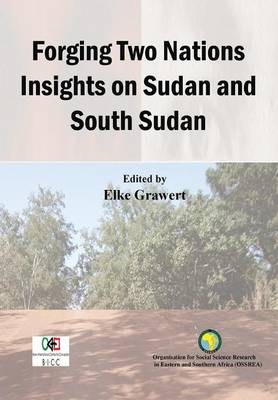 Forging Two Nations Insights on Sudan and South Sudan (Paperback)