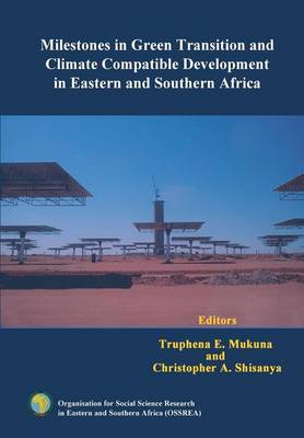 Milestones in Green Transition and Climate Compatible Development in Eastern and Southern Africa (Paperback)