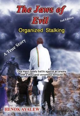 The Jaws of Evil 2016: Organized Stalking (Paperback)