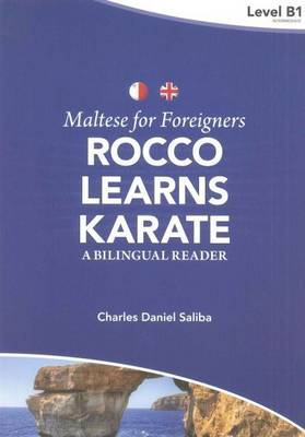 Maltese for Foreigners - Rocco Learns Karate: A Bilingual Maltese-English Reader (Paperback)