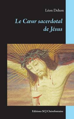 Le Coeur sacerdotal de Jesus (Paperback)