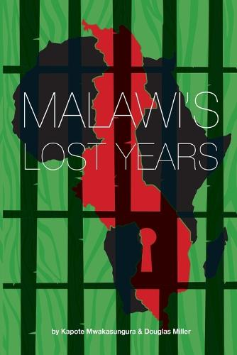 Malawi's Lost Years (1964-1994) (Paperback)