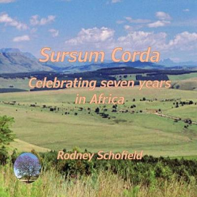 Sursum Corda: Celebrating seven years in Africa (Paperback)