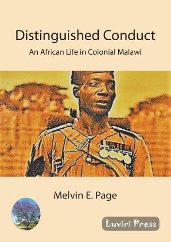 Distinguished Conduct: An African Life in Colonial Malawi (Paperback)