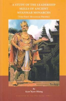 Study of the Leadership Skills of Ancient Myanmar Monarchs (Paperback)