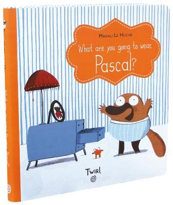 What Are You Going To Wear, Pascal? (Hardback)