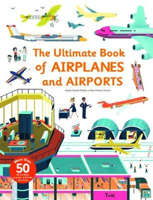Ultimate Book of Airplanes and Airports - Ultimate Book of (Hardback)
