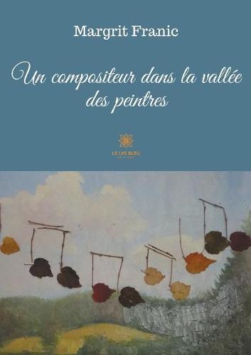 Un compositeur dans la vallee des peintres (Paperback)