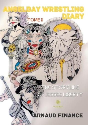 Angelbay Wrestling Diary: Tome 2 (Paperback)