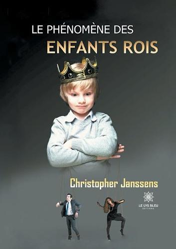 Le phenomene des enfants rois (Paperback)
