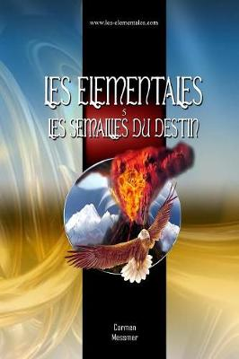 Les Elementales: Les Semailles Du Destin (Paperback)