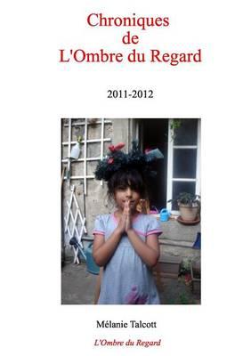 Chroniques de L'Ombre Du Regard 2011-2012 (Paperback)