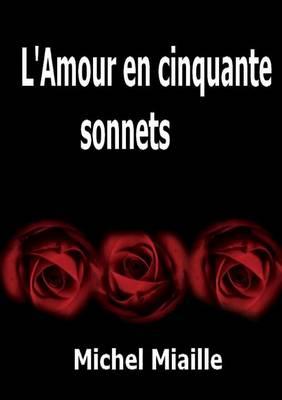 L'Amour En Cinquante Sonnets (Paperback)