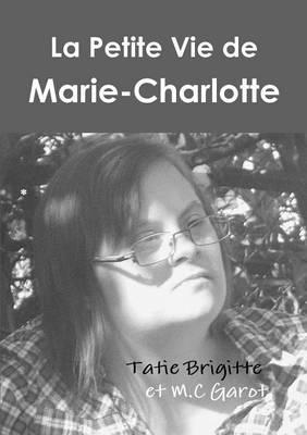 La Petite Vie de Marie-Charlotte (Noir Et Blanc) (Paperback)