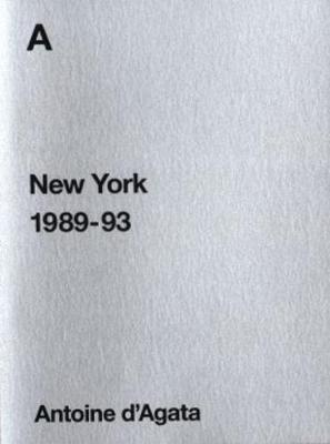 Antoine D'agata - New York 1989-93 (Paperback)