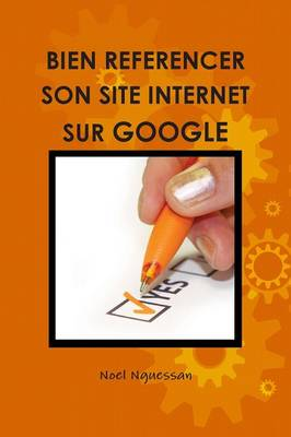 Bien Referencer Son Site Internet Sur Google (Paperback)