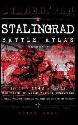 Stalingrad Battle Atlas: Volume I (Hardback)
