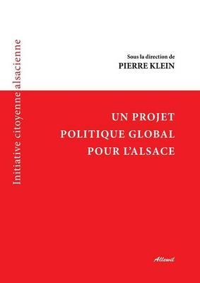 Un Projet Politique Global Pour L'Alsace (Paperback)