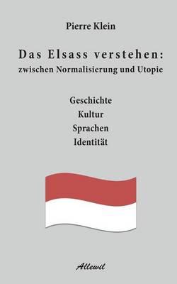 Das Elsass Verstehen: Zwischen Normalisierung Und Utopie (Paperback)