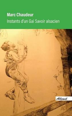 Instants D'Un Gai Savoir Alsacien (Paperback)